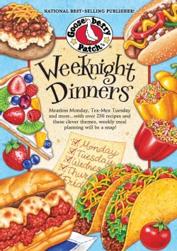 Weeknight Dinners: Meatless Monday, Tex-Mex Tuesday and More...with over 250 Recipes and These Clever Themes, Wee... (Hardcover)