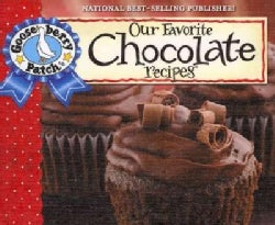 Gooseberry Patch Our Favorite Chocolate Recipes: Over 60 of Our Favorite Chocolate Recipes Plus Just As Many Hand... (Paperback)