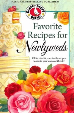 Favorite Recipes for Newlyweds: Fill in Tried & True Family Recipes to Create Your Own Cookbook! (Hardcover)