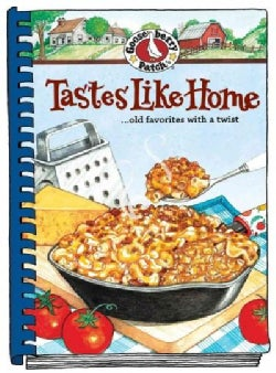 Tastes Like Home Cookbook: 235 Comfort Food Recipes With a Hearty Helping of Memories, Plus, Handy Kitchen Tips (Hardcover)