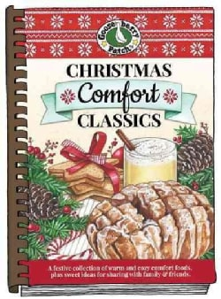 Christmas Comfort Classics: A Festive Collection of Warm and Cozy Comfort Foods, Plus Sweet Ideas for Sharing Wit... (Hardcover)