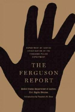 The Ferguson Report: Department of Justice Investigation of the Ferguson Police Department (Paperback)