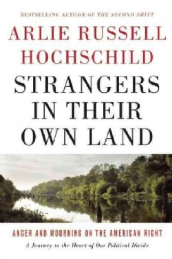 Strangers in Their Own Land: Anger and Mourning on the Right (Hardcover)