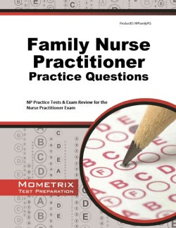 Family Nurse Practitioner Practice Questions: Nr Practice Tests & Exam Review for the Nurse Practitioner Exam (Paperback)