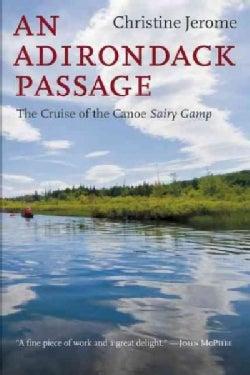 An Adirondack Passage: The Cruise of the Canoe Sairy Gamp (Paperback)