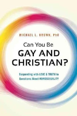 Can You Be Gay and Christian? (Paperback)