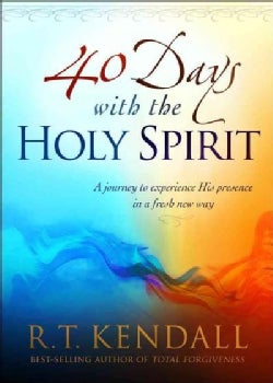 40 Days With the Holy Spirit: A Journey to Experience His Presence in a Fresh New Way (Paperback)