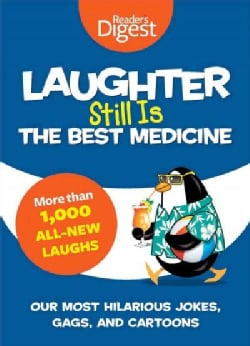 Laughter Still Is the Best Medicine: Our Most Hilarious Jokes, Gags, and Cartoons (Paperback)