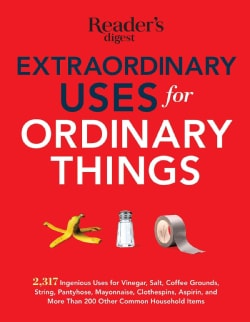 Extraordinary Uses for Ordinary Things: 2,317 Ingenious Uses for Vinegar, Salt, Coffee Grounds, String, Pantyhose... (Paperback)
