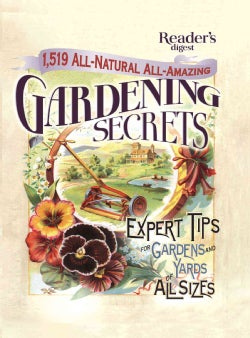 1,519 All-Natural, All-Amazing Gardening Secrets: Expert Tips for Gardens and Yards of All Sizes (Hardcover)