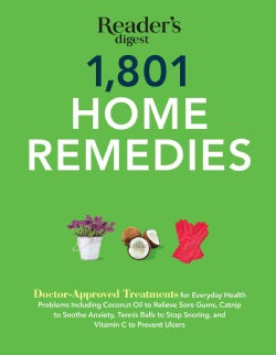 1801 Home Remedies: Doctor-Approved Treatments for Everyday Health Problems, Including Coconut Oil to Relieve Sor... (Paperback)