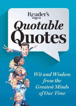 Quotable Quotes: All New Wit & Wisdom from the Greatest Minds of Our Time (Paperback)