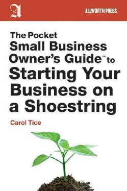 The Pocket Small Business Owner's Guide to Starting Your Business on a Shoestring (Paperback)