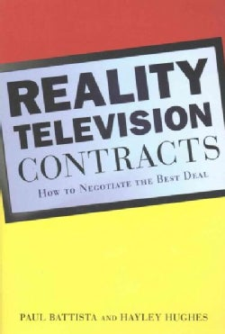 Reality Television Contracts: How to Negotiate the Best Deal (Paperback)