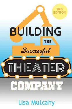 Building the Successful Theater Company (Paperback)