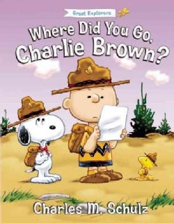 Where Did You Go, Charlie Brown? (Hardcover)