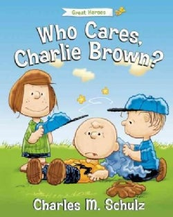 Who Cares, Charlie Brown? (Hardcover)