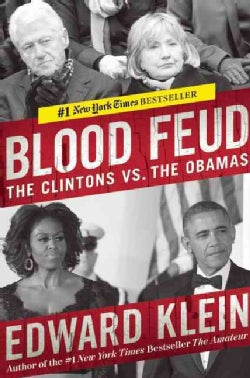 Blood Feud: The Clintons vs. the Obamas (Hardcover)