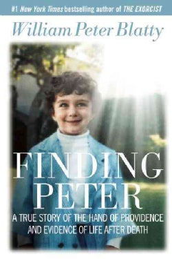 Finding Peter: A True Story of the Hand of Providence and Evidence of Life After Death (Hardcover)