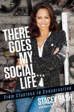 There Goes My Social Life: From Clueless to Conservative (Hardcover)