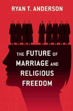 Truth Overruled: The Future of Marriage and Religious Freedom (Paperback)