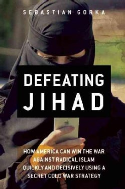 Defeating Jihad: The Winnable War (Hardcover)