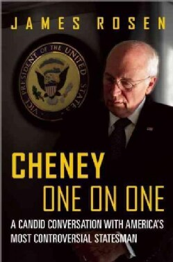 Cheney One on One: A Candid Conversation With America's Most Controversial Statesman (Hardcover)