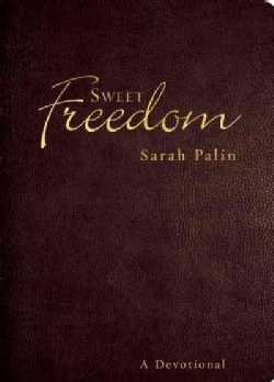 Sweet Freedom: A Devotional (Hardcover)