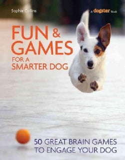 Fun & Games for a Smarter Dog (Paperback)