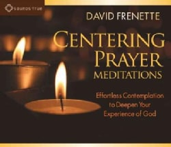 Centering Prayer Meditations: Effortless Contemplation to Deepen Your Experience of God (CD-Audio)