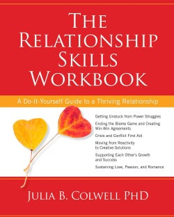 The Relationship Skills Workbook: A Do-It-Yourself Guide to a Thriving Relationship (Paperback)