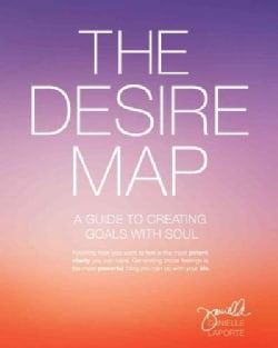 The Desire Map: A Guide to Creating Goals With Soul (Paperback)