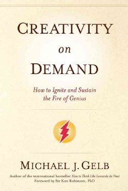 Creativity on Demand: How to Ignite and Sustain the Fire of Genius (Paperback)