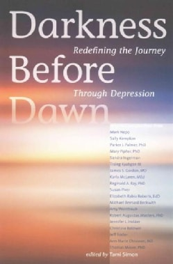 Darkness Before Dawn: Redefining the Journey Through Depression (Paperback)