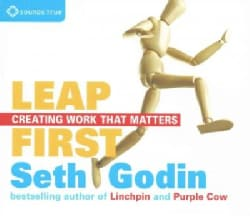 Leap First: Creating Work That Matters (CD-Audio)