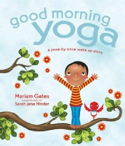 Good Morning Yoga: A Pose-by-Pose Wake Up Story (Hardcover)
