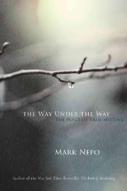 The Way Under the Way: The Place of True Meeting (Hardcover)