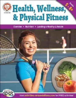 Health, Wellness, and Physical Fitness: Grades 5-8+ (Paperback)