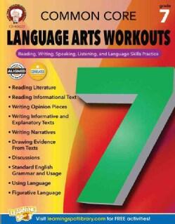 Common Core Language Arts Workouts, Grade 7: Reading, Writing, Speaking, Listening, and Language Skills Practice (Paperback)