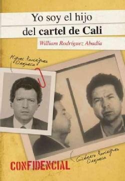 Yo soy el hijo del Cartel de Cali / I Am the Son of the Cali Cartel (Paperback)