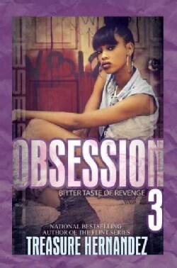 Obsession 3: Bitter Taste of Revenge (Paperback)