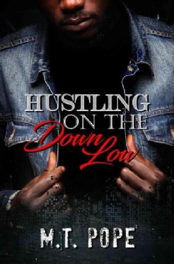 Hustling on the Down Low (Paperback)