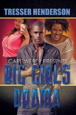 Big Girls Drama: Carl Weber Presents (Paperback)