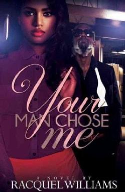 Your Man Chose Me (Paperback)