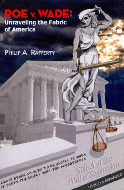 Roe v. Wade: Unraveling the Fabric of America (Paperback)