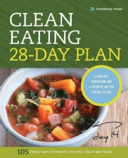 Clean Eating 28-day Plan: A Healthy Cookbook and 4-week Plan for Eating Clean (Paperback)