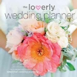 The Loverly Wedding Planner: The Modern Couple's Guide to Simplified Wedding Planning (Paperback)