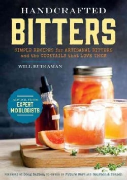 Handcrafted Bitters: Simple Recipes for Artisanal Bitters and the Cocktails That Love Them (Paperback)
