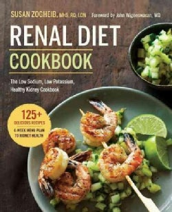 Renal Diet Cookbook: The Low Sodium, Low Potassium, Healthy Kidney Cookbook (Paperback)