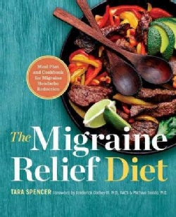 The Migraine Relief Diet: Meal Plan and Cookbook for Migraine Headache Reduction (Paperback)